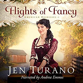 Flights of Fancy     American Heiresses, Book 1              By:                                                                                                                                 Jen Turano                               Narrated by:                                                                                                                                 Andrea Emmes                      Length: 11 hrs and 34 mins     70 ratings     Overall 4.6