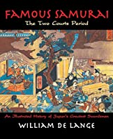 Famous Samurai: The Two Courts Period (Illustrated Editions)