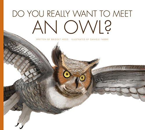 Download Do You Really Want to Meet an Owl? (Do You Really Want to Meet... Wild Animals?) 1607539489