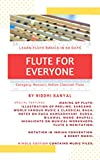 FLUTE FOR EVERYONE: Learn Flute in 60 Days (COURSE Book 1)