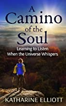 A Camino of the Soul: Learning to Listen When the Universe Whispers