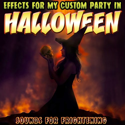 Effects for My Custom Party in Halloween. Sounds for Frightening