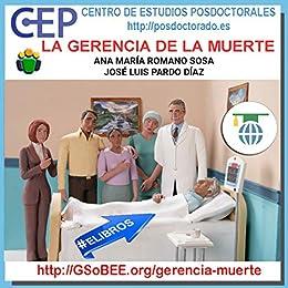 [ANA MARÍA ROMANO SOSA, JOSÉ LUIS PARDO DÍAZ]のLA GERENCIA DE LA MUERTE (GERENCIA Y SALUD) (Spanish Edition)