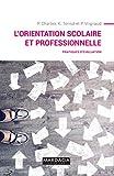 L'orientation scolaire et professionnelle: Pratiques d'évaluation (PSY. Evaluation, mesure, diagnostic t. 17)