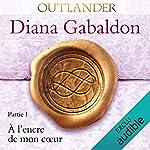 À l'encre de mon cœur 1     Outlander 8.1              Auteur(s):                                                                                                                                 Diana Gabaldon                               Narrateur(s):                                                                                                                                 Marie Bouvier                      Durée: 24 h et 12 min     4 évaluations     Au global 4,8