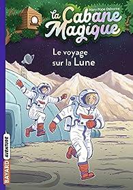 La Cabane Magique, Tome 7 : Le voyage sur la Lune par Mary Pope Osborne