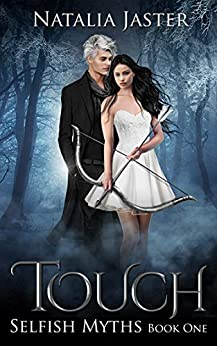 Touch (Selfish Myths Book 1) by [Natalia Jaster]