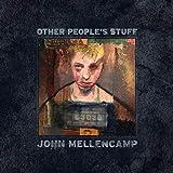 Songtexte von John Mellencamp - Other People's Stuff