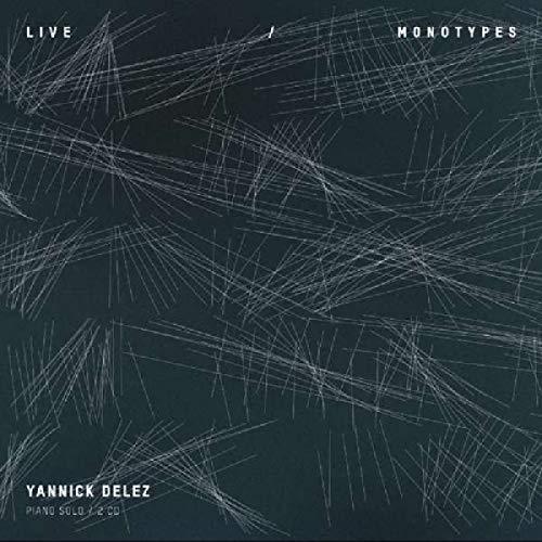 Yannick Delez Piano Solo - Live / Monotypes