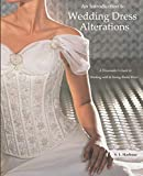 An Introduction to Wedding Dress Alterations: A Dressmaker's Guide to Working with & Sewing Bridal Wear
