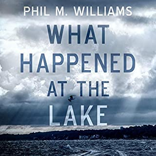What Happened at the Lake                   By:                                                                                                                                 Phil M. Williams                               Narrated by:                                                                                                                                 Tristan Wright,                                                                                        Sarah Grace Wright,                                                                                        GraceWright Productions                      Length: 7 hrs and 40 mins     3 ratings     Overall 4.0