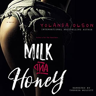 Milk and Honey                   By:                                                                                                                                 Yolanda Olson                               Narrated by:                                                                                                                                 Amber Meadows                      Length: 1 hr and 38 mins     4 ratings     Overall 4.5