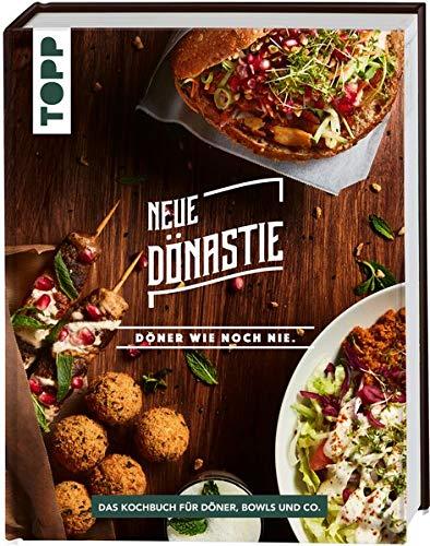 Neue Dönastie - Döner wie noch nie: Das Kochbuch für Döner, Bowls, Salate und Co. Mit Fleisch und zahlreichen vegetarischen und veganen Alternativen