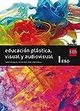 Educación plástica, visual y audiovisual I. ESO. Savia - 9788467576085