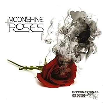 Moonshine And Roses (Single)