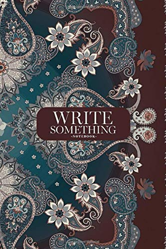 Notebook - Write something: Carpet or shawl in ethnic style with ornate paisley ornament, mandala and flowers notebook, Daily Journal, Composition ... College Ruled Paper, 6 x 9 inches (100sheets)