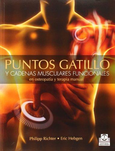 PUNTOS GATILLO Y CADENAS MUSCULARES FUNCIONALES EN OSTEOPATÍA Y TERAPIA MANUAL (Bicolor): Funcionales en osteopatía y terapias manuales (Medicina)