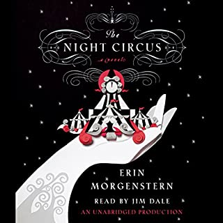 The Night Circus                   Written by:                                                                                                                                 Erin Morgenstern                               Narrated by:                                                                                                                                 Jim Dale                      Length: 13 hrs and 40 mins     151 ratings     Overall 4.5
