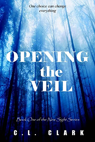 Book: Opening the Veil (New Sight Series Book 1) by C. L. Clark