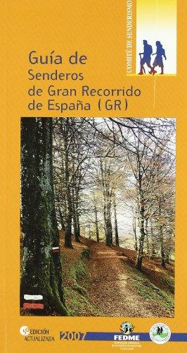 Guia De Senderos De Gran Recorrido España Gr (Guias De Senderos)