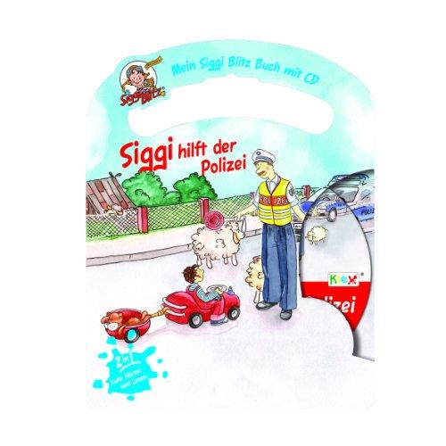Mein Siggi Blitz Buch mit CD - Siggi hilft der Polizei Hörspiel und Kinderbuch zum Hören und Lesen