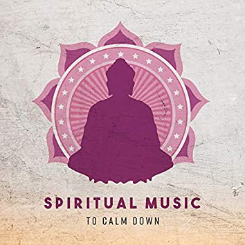 Spiritual Music to Calm Down