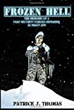 Frozen Hell: The Memoirs of a USAF Security Forces Defender in Minot AFB by Patrick J Thomas (2015-06-02)