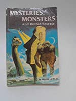 Mysteries, Monsters, And Untold Secrets 0590312707 Book Cover