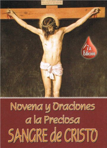 Novena y Oraciones a la Preciosa Sangre De Cristo - 6ta Edicion