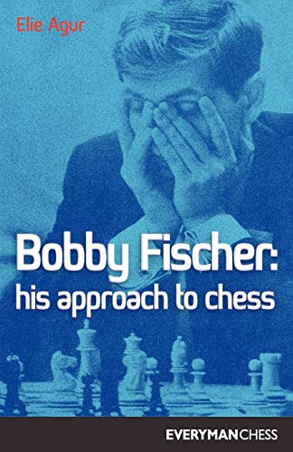 Bobby Fischer: His Approach to Chess (Cadogan Chess Books)