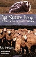 The Sheep Book: A Handbook for the Modern Shepherd, Revised and Updated by Ronald B. Parker Ron Parker(2000-01-01)