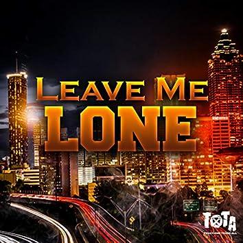 leave me lone
