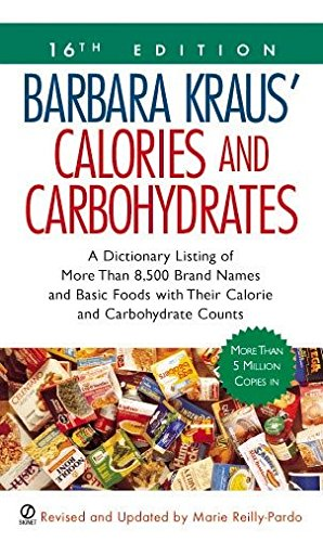 Barbara Kraus' Calories And Carbs: A Dictionary Listing of More Than 8,500 Brand Names and Basic Foods with their Calorie and Carbohydrate Counts (Barbara Kraus' Calories & Carbohydrates)