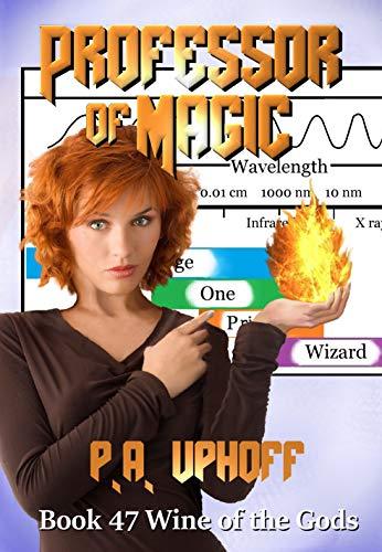 Professor of Magic (Wine of the Gods Series Book 47)