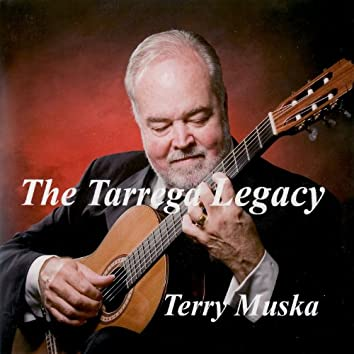 The Tarrega Legacy (Music of the Father of the Classical Guitar)