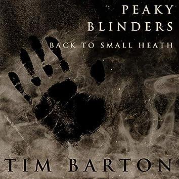 Peaky Blinders - Back to Small Heath
