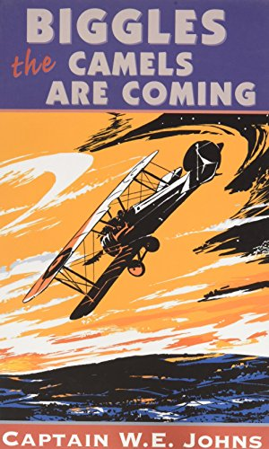 (Biggles: The Camels are Coming) By W.E. Johns (Author) Paperback on (Jul , 1993)