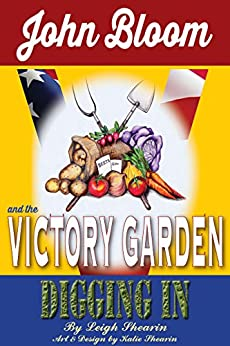 [Leigh Shearin]のJohn Bloom and the Victory Garden: Digging In (English Edition)