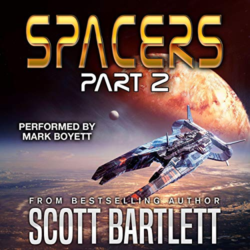 Spacers, Part 2 Audiobook By Scott Bartlett cover art