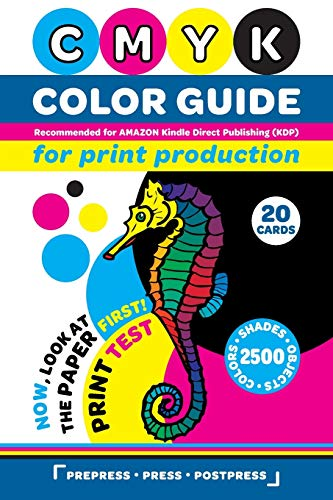 CMYK Color Guide for Print Production. Recommended for AMAZON Kindle Direct Publishing (KDP): Now, look at the paper first! Print Test. 20 Cards. 2500 ... Shades and Objects (Prepress Press Postpress)