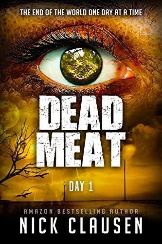 Dead Meat: Day 1 - A Zombie Apocalypse Thriller by [Nick Clausen]