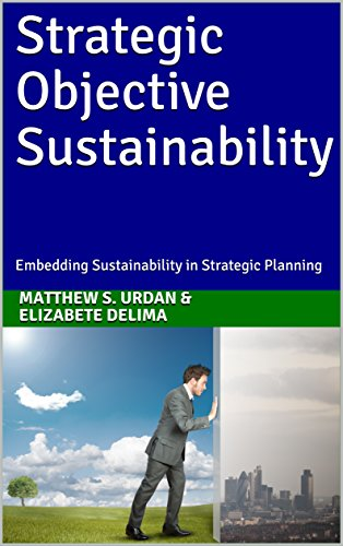 Strategic Objective Sustainability: Embedding Sustainability in Strategic Planning (English Edition)