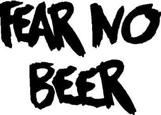 Fear No Beer Vinyl Cut Decal   Cooler Fridge Cars Trucks Vans Walls Toolbox Laptop   5 X 3.6 In Decal   KCD270