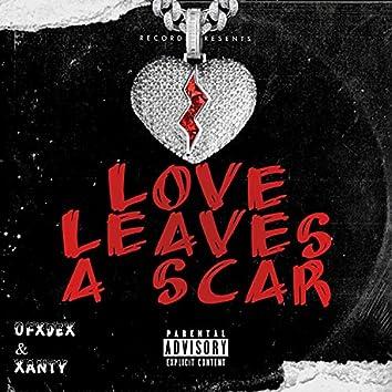 Love Leaves A Scar (feat. XANTY)