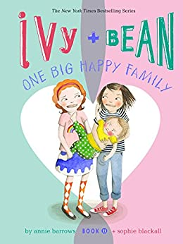 Ivy and Bean One Big Happy Family: Book 11 by [Annie Barrows, Sophie Blackall]