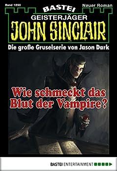 John Sinclair - Folge 1890: Wie schmeckt das Blut der Vampire? von [Alfred Bekker]
