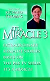 It's A Miracle 3: Extraordinary Real-Life Stories Based on the Pax TV Series It's a Miracle