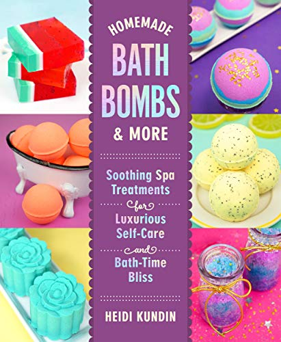 Homemade Bath Bombs & More: Soothing Spa Treatments for Luxurious Self-Care and Bath-Time Bliss