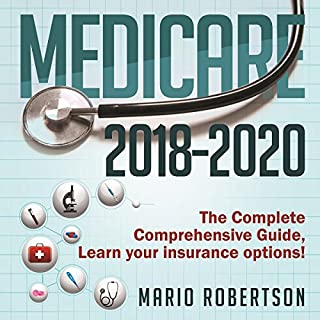 Medicare: 2018-2020 The Complete Comprehensive Guide: Learn Your Insurance Options!                   By:                                                                                                                                 Mario C Robertson                               Narrated by:                                                                                                                                 Tom Mitchell                      Length: 57 mins     37 ratings     Overall 4.6