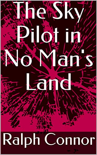 The Sky Pilot in No Man's Land (English Edition)